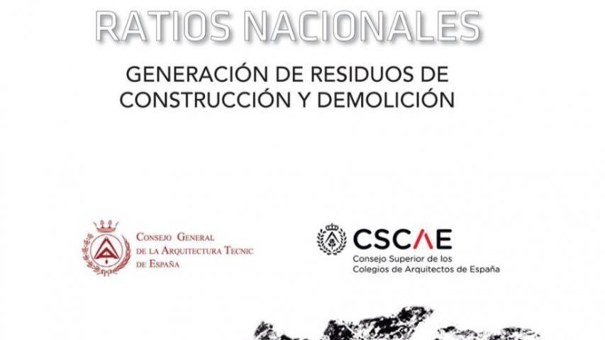 El CGATE y el CSCAE editan una guía para ayudar a cuantificar los tipos de residuos de construcción y demolición.